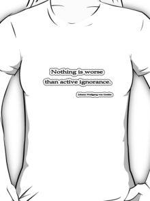 Nothing is worse than, Von Goethe T-Shirt