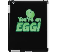 You're an EGG! with cracked egg iPad Case/Skin