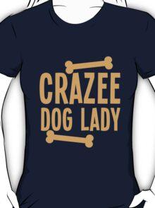 Crazee Dog lady T-Shirt
