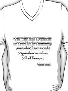 Fool 4ever, Chinese proverb  T-Shirt