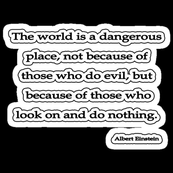 World is, Albert Einstein  by Tammy Soulliere