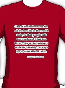 Act w/o Thinking, Margaret Chase Smith T-Shirt