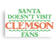 Santa Doesen't Visit Clemson Fans Canvas Print