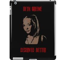 Beth Greene Deserved Better. iPad Case/Skin