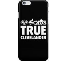 True Clevelander - Black  iPhone Case/Skin