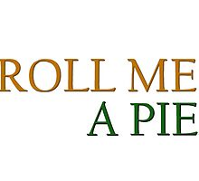 roll me a pie by MrAnthony88