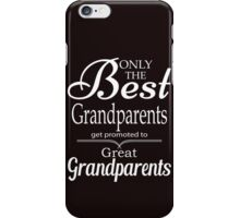 Best Grandparents Get Promoted To Great Grandparents iPhone Case/Skin