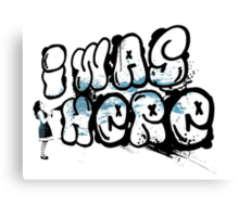 I was here street art - Switched at Birth Canvas Print