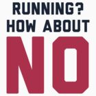 I Don't Run by radquoteshirts