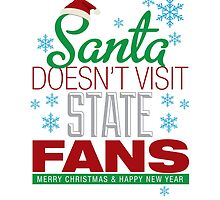 Santa Doesen't Visit State Fans. Merry Christmas and Happy New Year by USAswagg2
