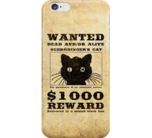 WANTED dead and/or alive - Schrödinger's cat iPhone Case/Skin