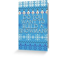 Do You Want To Build A Snowman? Greeting Card