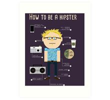 How To Be A Hipster Art Print