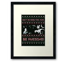 EPIC CHRISTMAS SWEATER YEAH!!! Framed Print