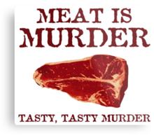 Meat is Tasty Murder Metal Print