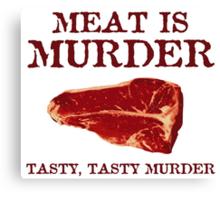 Meat is Tasty Murder Canvas Print