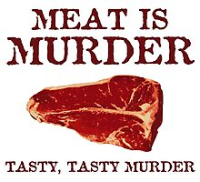 Meat is Tasty Murder Photographic Print