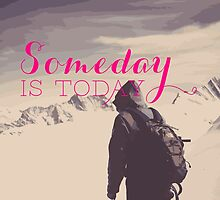 SomeDay IS Today by 83oranges