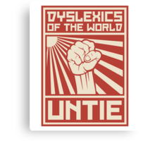 Dyslexics of the World UNTIE Canvas Print