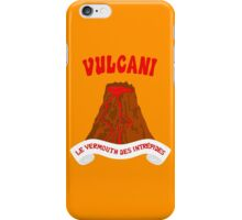 Vulcani - Le vermouth des intrepides iPhone Case/Skin