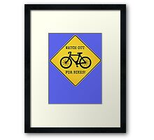 Watch Out For Bikes!! - Sticker Framed Print