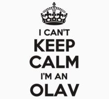 I cant keep calm Im an OLAV by icant