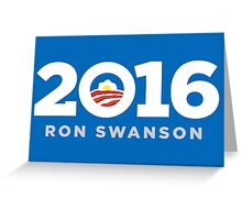 Ron Swanson 2016 sticker mug campaign poster Greeting Card