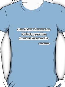 Great ideas, Einstein  T-Shirt