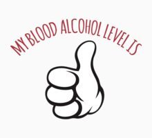 Hilarious 'My Blood Alcohol Level is Thumbs Up' Drinking Gear by Albany Retro