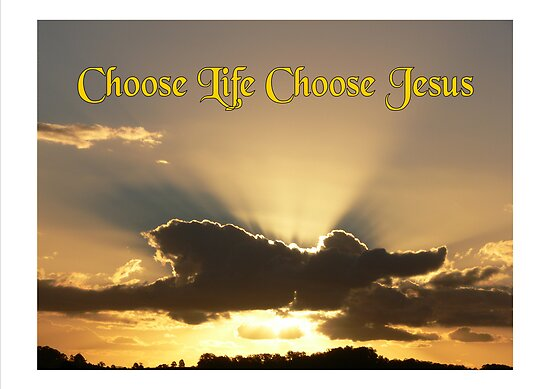choose Jesus  choose life