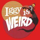 Iggy is Weird by VortexDesigns