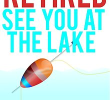 Retired See You At The Lake by mralan