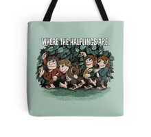 Where the Halflings Are Tote Bag