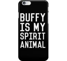 Buffy is my Spirit Animal_White iPhone Case/Skin