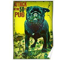 50 ft pug Poster