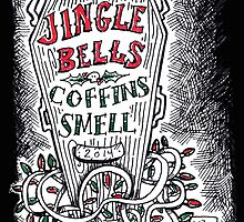 Jingle Bells, Coffins Smell! by Lizz de Savoye