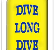 Dive Long Dive Safe Sticker