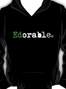 Ed, You're Edorable T-Shirt