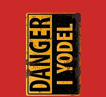 """Funny, """"DANGER, I Yodel"""" Realistic Metal with Rust Sign - iphone + ipad by 26-Characters"""