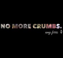 No More Crumbs by MoxieMe