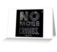 No More Crumbs - Silver  Greeting Card