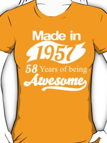 Made in 1957... 58 Years of being Awesome T-Shirt