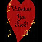 VALENTINE YOU ROCK! by Madeline M  Allen