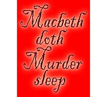 Macbeth doth Murder sleep, Shakespeare, Play, Theater Photographic Print