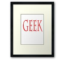 GEEK, any smart person with an obsessive interest. RED Framed Print
