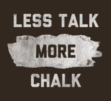 LESS TALK MORE CHALK v.4 by Quik86