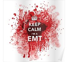 Funny and Gross 'Keep Calm I'm an EMT' Blood-Spattered T-Shirt Poster