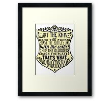 Blunt the Knives Framed Print