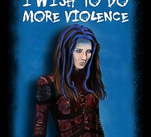 Illyria - I wish to do more violence by BovaArt
