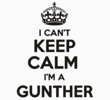 I cant keep calm Im a GUNTHER by icant